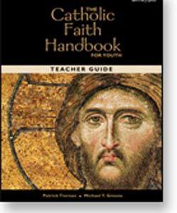 Teacher Guide For The The Catholic Faith Handbook